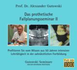 Das prothetische Fallplanungsseminar II